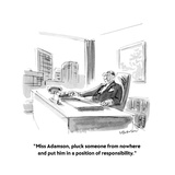 """Miss Adamson, pluck someone from nowhere and put him in a position of re…"" - New Yorker Cartoon Premium Giclee Print by James Stevenson"