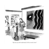 """""""Of course you don't understand it. He's an artists' artist."""" - New Yorker Cartoon Premium Giclee Print by Barney Tobey"""