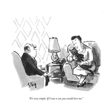"""It's very simple. If I was a cat, you would love me."" - New Yorker Cartoon Premium Giclee Print by William Steig"