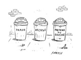 captionless(Trash Recycle Pretend to Recycle) - New Yorker Cartoon Premium Giclee Print by David Sipress