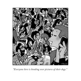 """""""Everyone here is bonding over pictures of their dogs."""" - New Yorker Cartoon Premium Giclee Print by William Haefeli"""