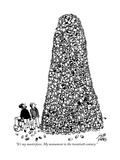 """It's my masterpiece. My monument to the twentieth century."" - New Yorker Cartoon Premium Giclee Print by Joseph Farris"