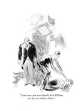 """""""Come now, you must thank Uncle William for the nice million dollars."""" - New Yorker Cartoon Premium Giclee Print by Garrett Price"""
