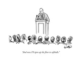 """And now I'll open up the floor to softballs."" - New Yorker Cartoon Premium Giclee Print by Robert Leighton"