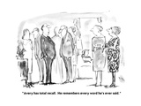 """Avery has total recall. He remembers every word he's ever said."" - New Yorker Cartoon Premium Giclee Print by Robert Weber"