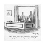 """Miss Spinelli, I'm in place and ready to deal with the major problems con…"" - New Yorker Cartoon Premium Giclee Print by Henry Martin"