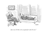 """""""Just once I'd like to be accepted for who I'm not."""" - New Yorker Cartoon Premium Giclee Print by Robert Mankoff"""
