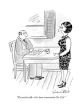 """We need to talk—let's have conversation No. 52A."" - New Yorker Cartoon Premium Giclee-trykk av Victoria Roberts"