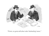 """Vinnie, we gotta talk about what 'bookmaking' means."" - New Yorker Cartoon Premium Giclee Print by Emily Flake"