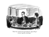 """That's bass with broccoli and mushrooms. Stop calling it animal, vegetabl…"" - New Yorker Cartoon Regular Giclee Print by Warren Miller"
