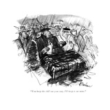 """You keep the chill out your way. I'll keep it out mine."" - New Yorker Cartoon Premium Giclee Print by Perry Barlow"