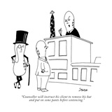 """Counsellor will instruct his client to remove his hat and put on some pan…"" - New Yorker Cartoon Premium Giclee Print by Jack Ziegler"
