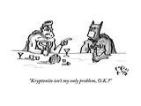 """Kryptonite isn't my only problem, O.K."" - New Yorker Cartoon Premium Giclee Print by Farley Katz"