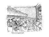 """Tell me, sir. Is it good or bad"" - New Yorker Cartoon Regular Giclee Print by Edward Koren"