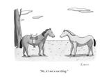 """No, it's not a sex thing."" - New Yorker Cartoon Giclee Print by Zachary Kanin"