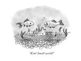 """Kim! Small world!"" - New Yorker Cartoon Premium Giclee Print by Jason Adam Katzenstein"