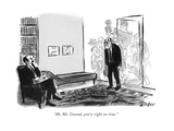 """""""Ah, Mr. Conrad, you're right on time."""" - New Yorker Cartoon Premium Giclee Print by Warren Miller"""