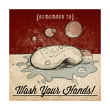 Wash Your Hands Premium Giclee Print