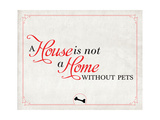 Home without Pets Premium Giclee Print