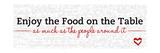 Enjoy the Food Premium Giclee Print