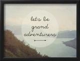 Lets Be Grand Posters by Ashley Davis