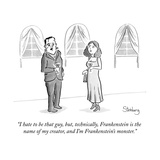 """I hate to be that guy, but, technically, Frankenstein is the name of my c..."" - New Yorker Cartoon Premium Giclee Print by Avi Steinberg"