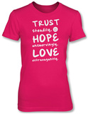 Womans: Trust Hope Love T-shirts