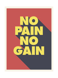 No Pain No Gain Giclee Print