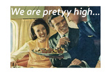 We Are Pretty High Posters