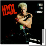 Billy Idol - Flesh for Fantasy 1984 Posters by  Epic Rights