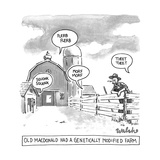Old MacDonald's Genetically Modified Farm -- speech bubbles depict untradi... - New Yorker Cartoon Premium Giclee Print by Liam Walsh