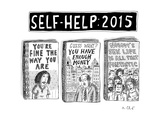 "Self Help: 2015 -- Three books with titles that lower expectations ""You're... - New Yorker Cartoon Premium Giclee Print by Roz Chast"