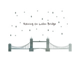 Raining on London Bridge Prints by  sooyo
