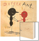 Differ Ant Wood Sign