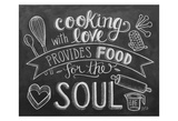 Cooking With Love Provides Food For The Soul Prints