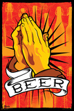Pray For Beer - Poster