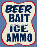 Beer, Bait, Ice, Ammo Tin Sign