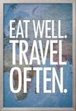 Eat Well Travel Often Poster Posters