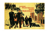 We Shall Give Proletarian Workers to Uralo-Kuzbass! Giclee Print by Alexander Alexandrovich Deineka