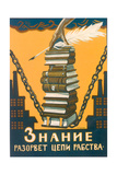 Knowledge Will Break the Chains of Slavery Giclée-tryk af Alexei Alexandrovich Radakov