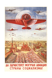Long Live to the Strong Aviation of the Socialism Country! Giclée-tryk af Viktor Nikolaevich Dobrovolsky