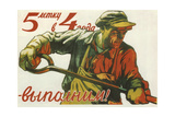 A Five-Year Plan in Four Years - We'll Do It! Giclee Print by Viktor Semyonovich Ivanov