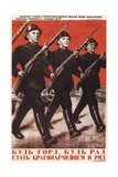 Be Glad and Take it for a Pride to Stand in Rank, Red Army Soldiers by Your Side Giclee Print by Gustav Klutsis