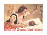 Let's Lavish Maternal Care and Love Upon Orphans! Giclee Print by Nikolai Nikolayevich Zhukov