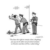 """You have the right to remain silent. Anything you say can be taken out of..."" - New Yorker Cartoon Premium Giclee Print by Joe Dator"