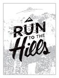 Run to the Hills Siebdruck von Mike Klay