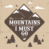 The Mountains Are Calling Serigraph by Mike Klay