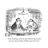 """Loan sharking, extortion and racketeering are fine for now, but someday, ..."" - Cartoon Premium Giclee Print by Christopher Weyant"