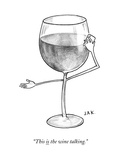 """This is the wine talking."" - New Yorker Cartoon Premium Giclee Print by Jason Adam Katzenstein"
