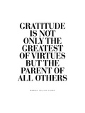 Gratitude is the Greatest of Virtues Poster by Brett Wilson